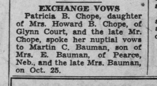 Patricia Chope exchanges vows with Martin Bauman Detroit Free Press  Nov 2 1947 - EXCHANGE VOWS Patricia B. Chope, daughter of...