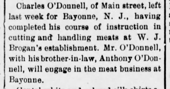 Charles OD, Anthony OD engage in the meat business in Bayonne, NJ. - Charles O'Donnell, of Main street, left last...