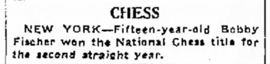 Chess - his into CHESS NEW YORK--Fifteen-year-old Bobby...