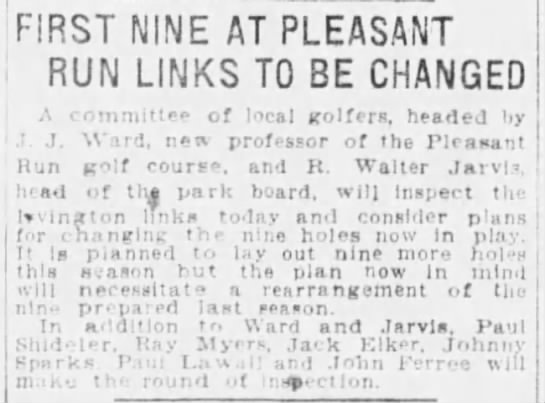First Nine at Pleasant Run Links to be Changed, A J Ward, the Indianapolis Star 1 Apr 1923 -