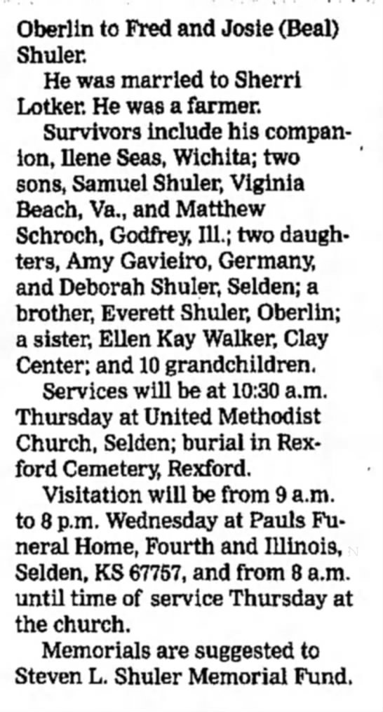 The Hays Daily News (Hays, Kansas) 8 August 2006_ Pg. 6_ Leslie Schuler obit cont. - Oberlin to Fred and Josie (Beal) Shuler. He was...