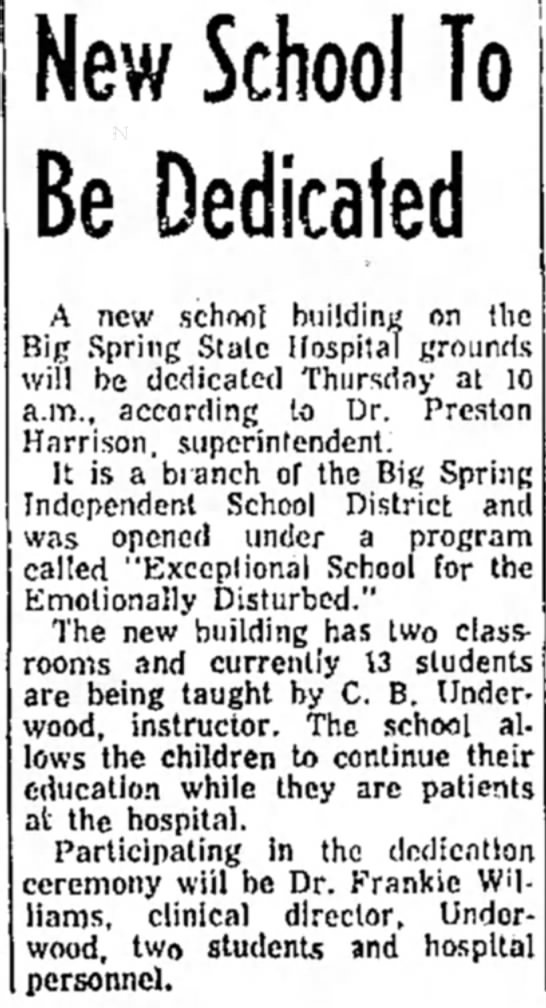 C B Underwood - Big Spring State Hospital School Dedication - New School To Be Dedicated A new school...