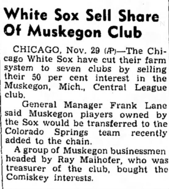 Ray Maihofer - White Sox Sell Share Of Muskegon Club CHICAGO,...