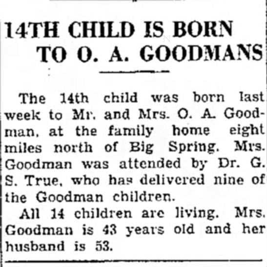 Mom's birth announcement - 14TH CHILD IS BORN TO O. A. GOODMANS The 14th...