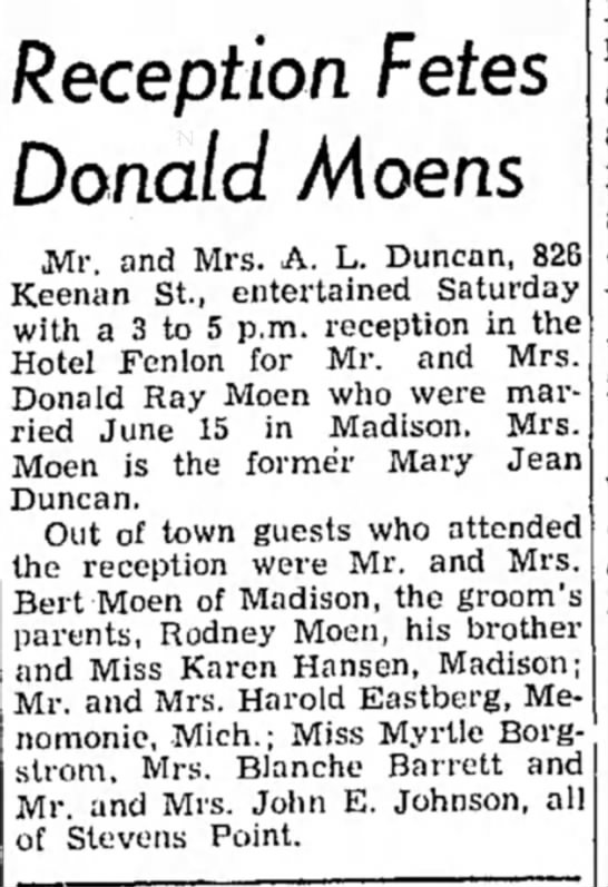 Donald Ray Moen married Mary Jean Duncan (son of Bert Moen , brother Rodney Moen)  -