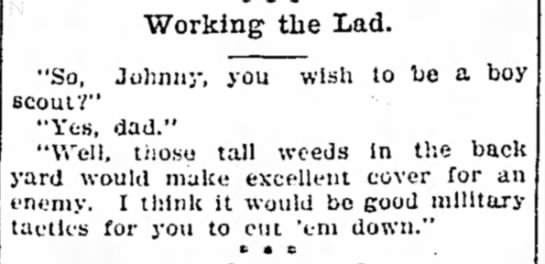 So you wish to be a boy scout. . .  1910 -