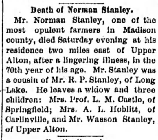 Alton Telegraph Thursday, August 1, 1889 - Death of Norman Stanley. Mr. Norman Stanley,...