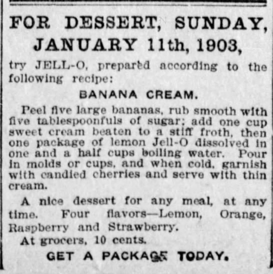 Banana Cream recipe - FOR DESSERT, SUNDAY, JANUARY 11th, 1903, try...