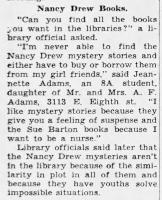 "Library doesn't carry Nancy Drew because of ""similarity in plot"" & ""impossible situations"" 1944 -"