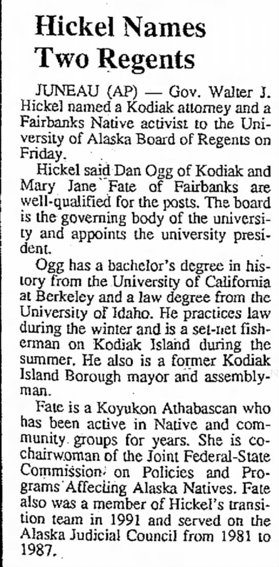 Hickel Names Two Regents. The Daily Sitka Sentinel (Sitka, Alaska) January 19, 1993, p 9 -