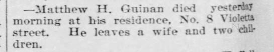 Matthew H Guinan death Feb 27 1898 - Matthew II. Guinan died yesterday morning at...