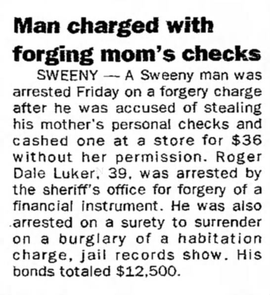 Roger Dale Luker - Man charged with forging mom's checks SWEENY —...