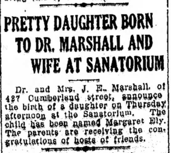 19 March 1920.  Daughter born to Dr & Mrs. John Edward Marshall. Named: Margaret Ely Marshall -