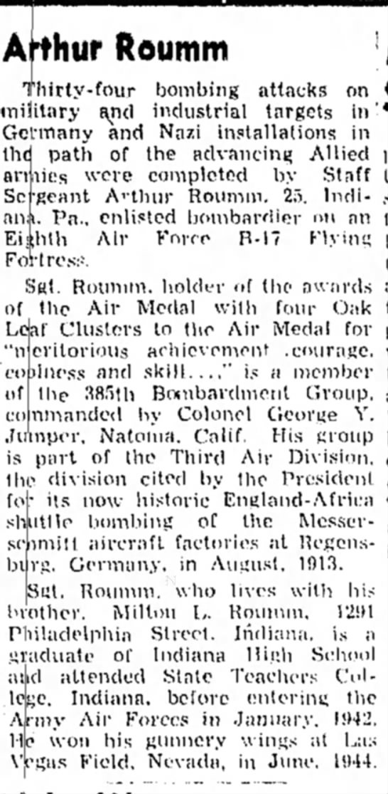 Arthur Roumm completes 34 bombing attacks against Nazi Germany, 1945 - Arthur Roumm [ hirty-four Gc •thi ar Sc bombing...