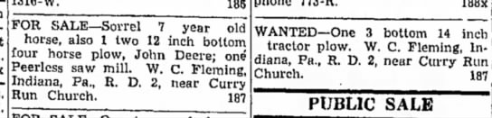 Grandpa's ads for sale and need for farm - 1316-W. 186 FOR SALE—Sorrel 7 year old horse,...