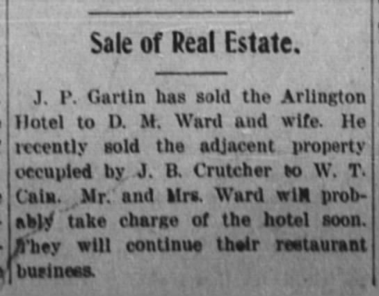 JP Gartin has sold the Arlington Hotel to DM Ward and wife. -