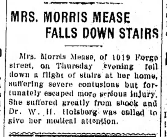 - MRS, MORRIS .MEASE FALLS DOWN STAIRS of 1019...
