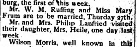 W.M Ruffing-marriage - the first of \his week. Mr. W. M. Ruffing and...