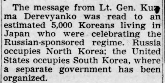 The Soviet Union occupies North Korea after WWII ends - The message from Lt. Gen. Ku ma Derevyanko was...