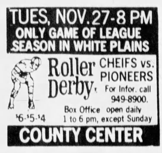 11-27-73 White Plains, NY - i Roller CHE!FSvs Derby. 6'5'4 PIONEERS For...