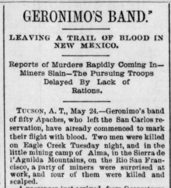 Geronimo and followers accused in 1885 of murdering 2 miners after escaping San Carlos Reservation -
