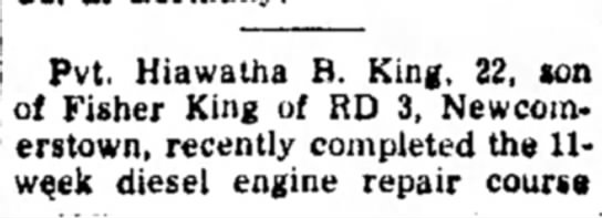 - Pvt. Hiawatha B. King. 22, son of Fisher King...