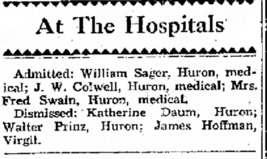 J.W. Colwell- At the Hospital - At The Hospitals Admitted: William Sager,...