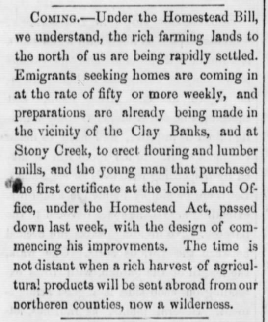 People are moving to Michigan to claim land under the Homestead Act, May 1863 -