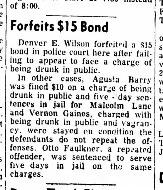 Otto Faulkner - of 8:00. Forfeits $15 Bond Denver E. Wilson...