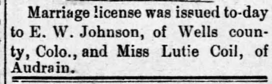 E. W. Johnson and Lutie Coil 1894 marriage license - license was issued to-day to E. V. Johnson, of...
