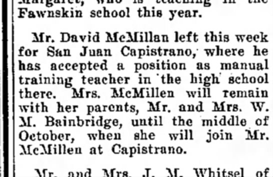 David McMillen leaves for job in San Juan Capistrano. Sept 1925 -