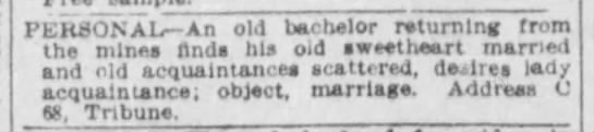 1904 personal ad: Old bachelor returning from the mines -