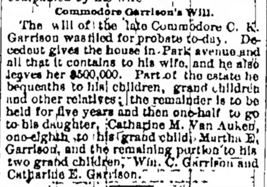 1885. Commodore Garrison's Will. Had Van Auken daughter. -