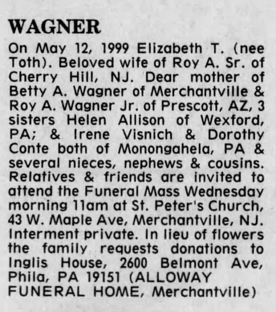 Obituary - Elizabeth T. (nee Toth) Wagner - WAGNER On May 12, 1999 Elizabeth T. (nee Toth)....