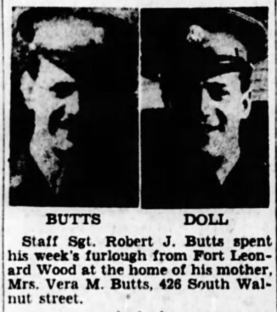 - BUTTS DOLL Staff Sgt. Robert J. Butts spent his...