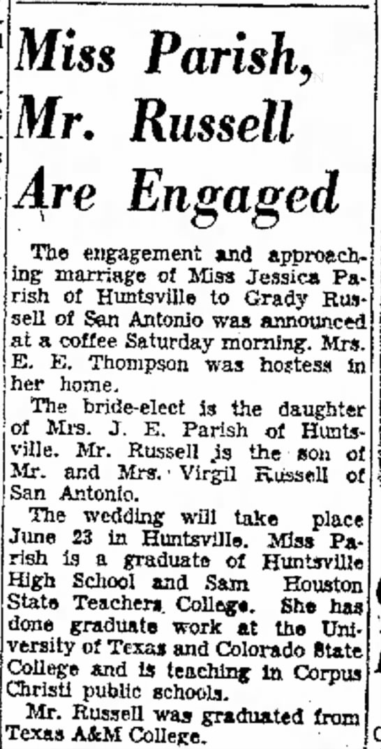 Grady Russell, engagement, Corpus Christi Caller-Times, 8 Apr 1951, p. 38, Col. 4 - Harlingen, satin hipline. long in Miss Parish,...
