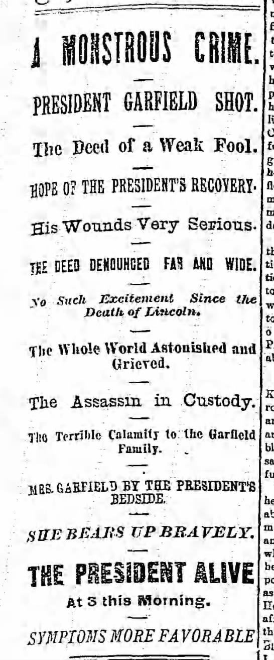 Headlines announcing President Garfield was shot - MONSTROUS CRIME. PRESIDENT GARFIELD SHOT. The...