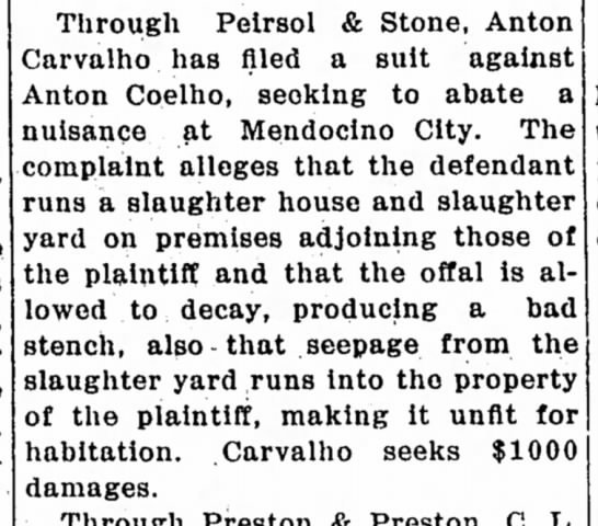 1919 - Anton Carvalho files suit vs Anton Cuelho (later Quaill Bros) for slaughter house nuisance -