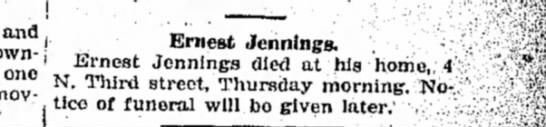 Death of Ernest Jennings, brother of Lurie Belle Jennings Johnson - and one moved Ernest Jennings. Ernest Jennings...