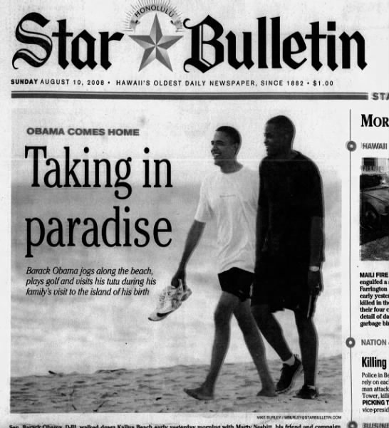 """August 2008: Presidential candidate Obama takes break from campaigning - WMfetto . -p"""" SUNDAY AUGUST 1 0, 2008 HAWAII'S..."""