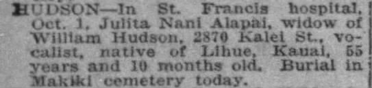 Nani Alapai clipping - Death notice under name of Hudson. Burial info. - HUDSON In St. Francis hospital, oe.t. R Julita...