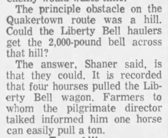 Horse can easily pull a ton - team of horses pulled liberty bell up a hill -