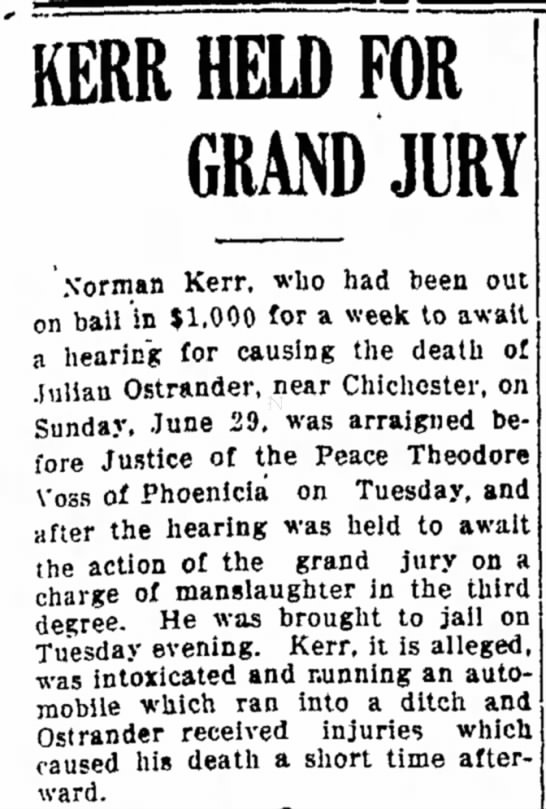 July 9, 1919 Julian Ostrander hit by car and died - KERR HELD FOR GRAND JURY 'xorman Kerr, who had...