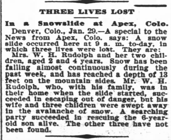 Apex Colorado snowlide 1899 - THREE! LIVES LOST In a Snowsltde nt Apex, Colo....