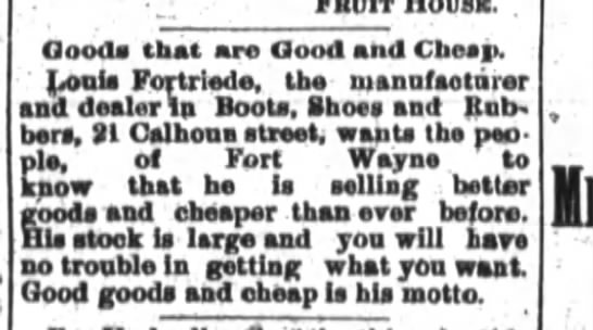 Louis Fortriede, The Fort Wayne Journal-Gazette, Sat. Nov. 26, 1887, p.4 - 3ooda that are Good and Cheep. Louie Fortriede....