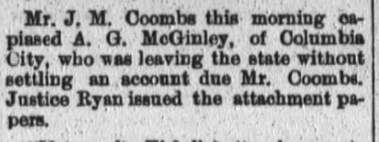 A.G. McGinley, of Columbia City leaving state without settling an account due Mr. Coombs.