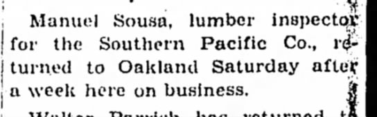 1931 - Manuel Sousa returns to Oakland - Manuel Sousa, lumber inspectc(.B for the...