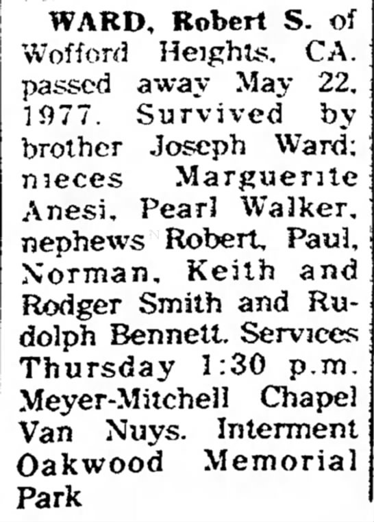 Robert S Ward of Wofford Heights Passed Away May 22, 1977 -