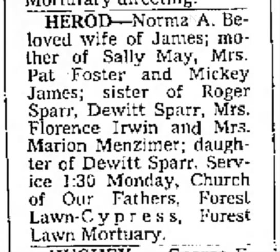 Norma Herod (dau. of Dewitt Sparr) - E. ~HEROI--Norma A. Beloved wife of James;...