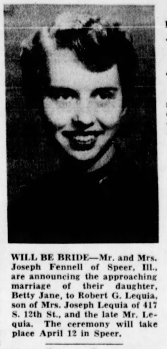 Robert Lequia engagement announcement Mar 1958 - WILL BE BRIDE—Mr. and Mrs. Joseph Fennell of...